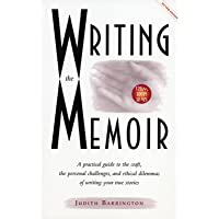 Writing the Memoir: From Truth to Art, Second Edit