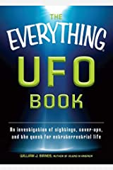 The Everything UFO Book: An investigation of sightings, cover-ups, and the quest for extraterrestial life (Everything®) Kindle Edition