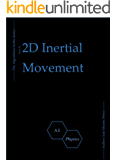 2D Inertial Movement (The Algorithms Scribe Book 4)