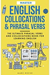 Master English Collocations & Phrasal Verbs: The Ultimate Phrasal Verbs and Collocations Book for Learning English (ENGLISH VOCABULARY & GRAMMAR SERIES 1) Kindle Edition
