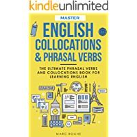 Master English Collocations & Phrasal Verbs: The Ultimate Phrasal Verbs and Collocations Book for Learning English…