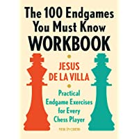The 100 Endgames You Must Know Workbook: Practical Endgame Exercises for Every Chess Player