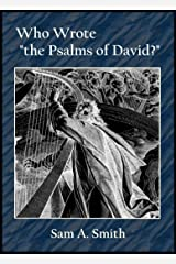 "Who Wrote ""the Psalms of David""? Kindle Edition"