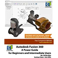 Autodesk Fusion 360: A Power Guide for Beginners and Intermediate Users