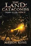 The Land: Catacombs: A LitRPG Saga (Chaos Seeds) (Volume 4)