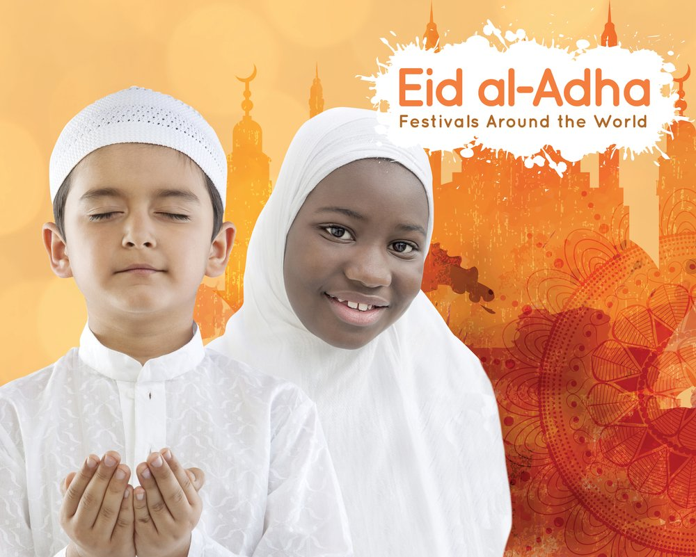 Eid al-Adha (Festivals Around the World)