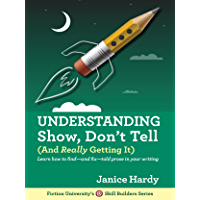 Understanding Show, Don't Tell: (And Really Getting It) (Skill Builders Series Book 1)