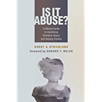 Is It Abuse?: A Biblical Guide to Identifying Domestic Abuse and Helping Victims