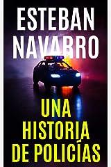 UNA HISTORIA DE POLICÍAS (Spanish Edition) Kindle Edition