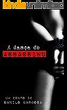 A dança do assassino: Renda-se ao prazer da morte (Contos Secretos Livro 2)
