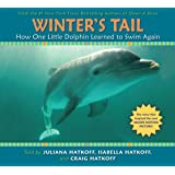 How One Little Dolphin Learned to Swim Again (Winter's Tail)