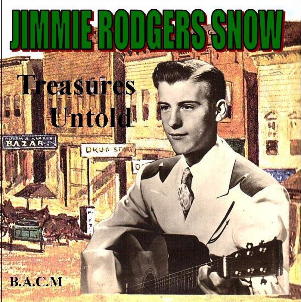 Jimmie Rodgers Snow, Hank Snow, Carol Lee - Jimmie Rodgers Snow: Treasures  Untold - Amazon.com Music