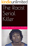 The Racist Serial Killer