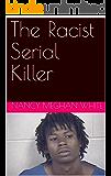 The Racist Serial Killer (English Edition)
