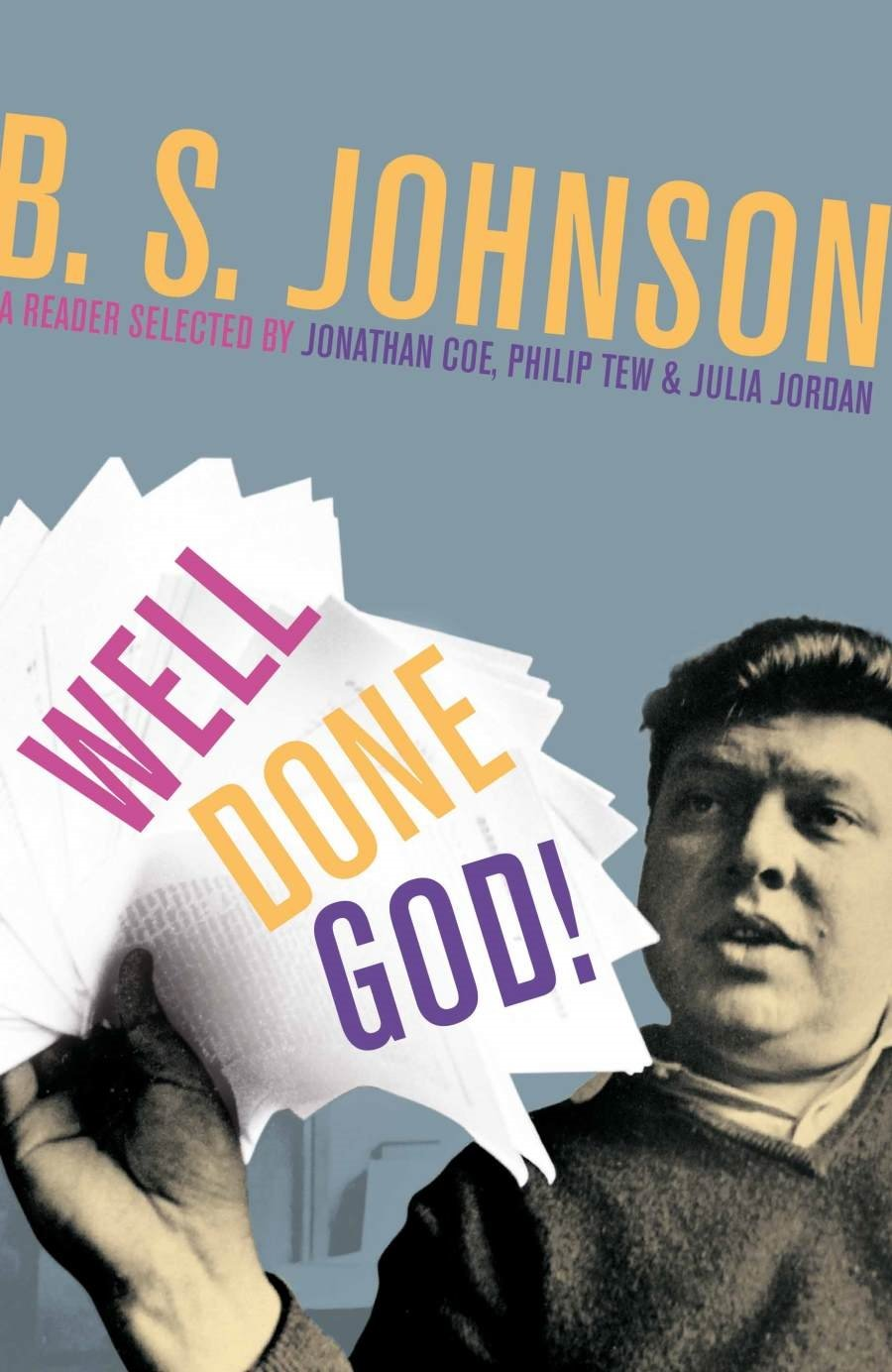 Well Done God!: Selected Prose and Drama of B. S. Johnson pdf