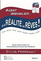 Agent Immobilier: de la réalité aux rêves!: Guide complet pour les professionnels du courtage immobilier  Tome II (La Méthode Immo-Succès t. 2) (French Edition) Kindle Edition