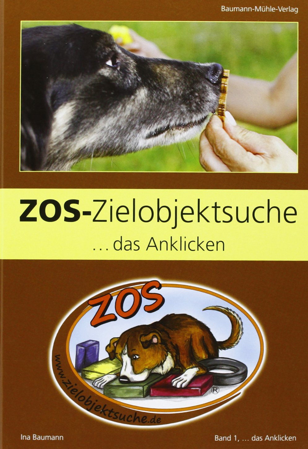 ... das Anklicken 01. ZOS-Zielobjektsuche Gebundenes Buch – 21. Juni 2012 Ina Baumann Baumann-Mühle Verlag 3938534044 Tiere / Jagen / Angeln