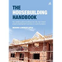 The Housebuilding Handbook: Your pocket guide to building a low risk, high reward property development business on a…