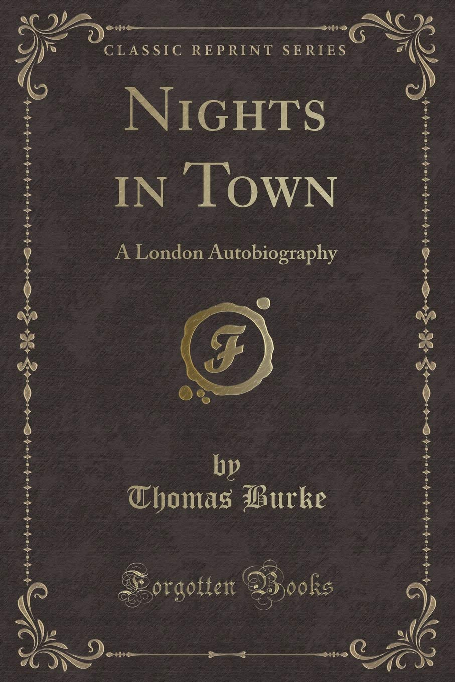 Nights in Town: A London Autobiography (Classic Reprint) PDF