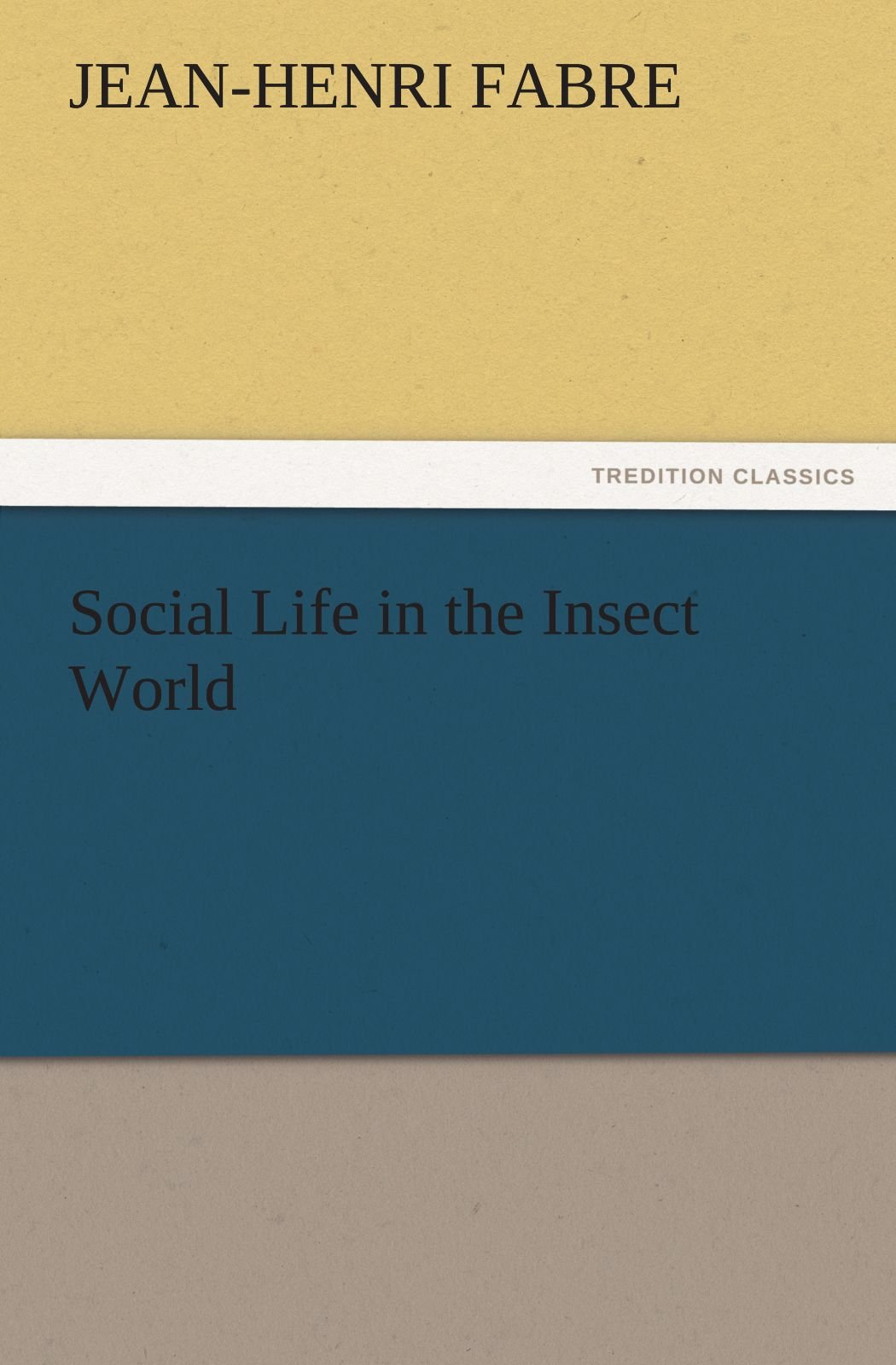 Social Life in the Insect World (TREDITION CLASSICS) pdf epub