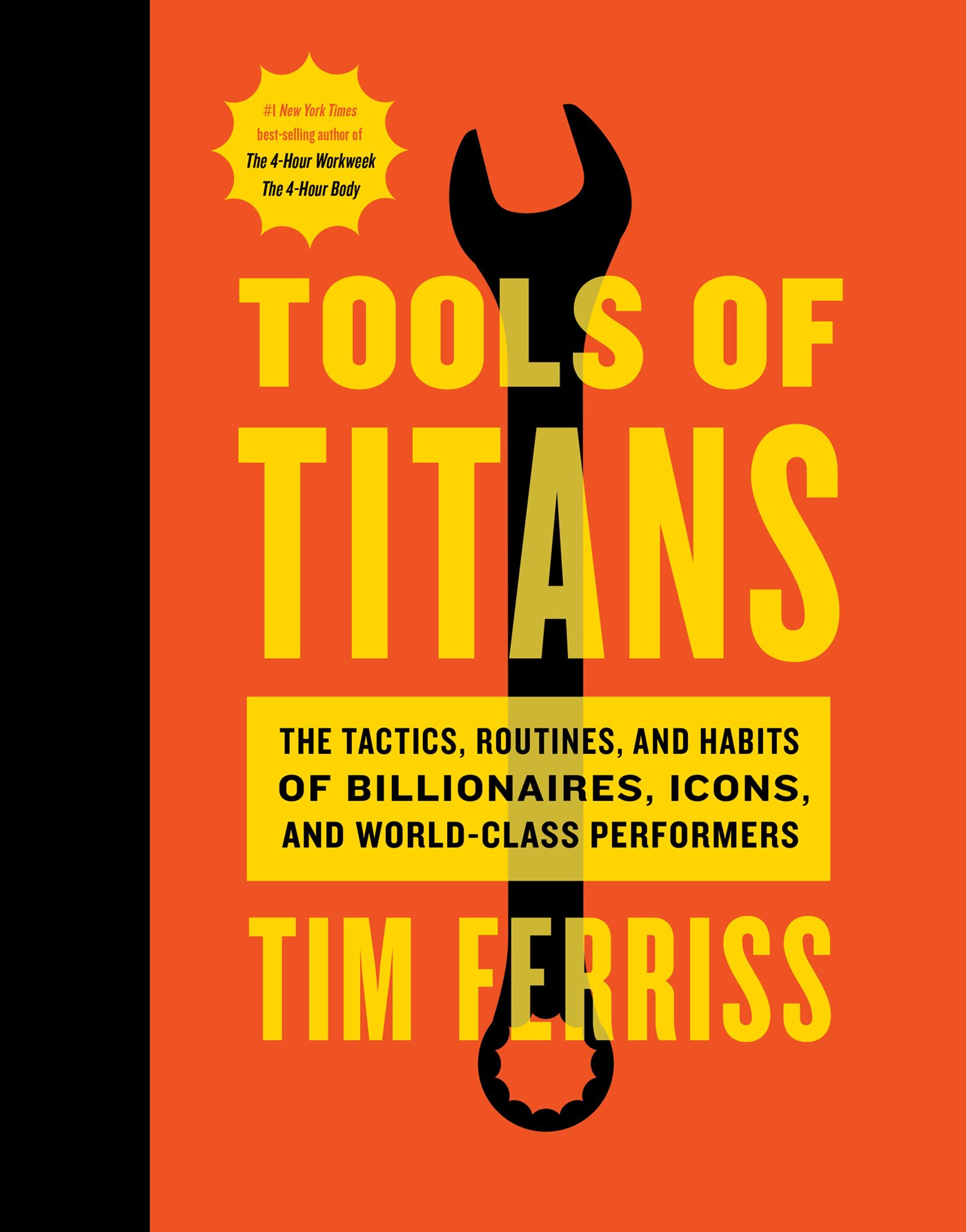 Tools of Titans: The Tactics, Routines, and Habits of Billionaires, Icons, and World-Class Performers by Houghton Mifflin Harcourt