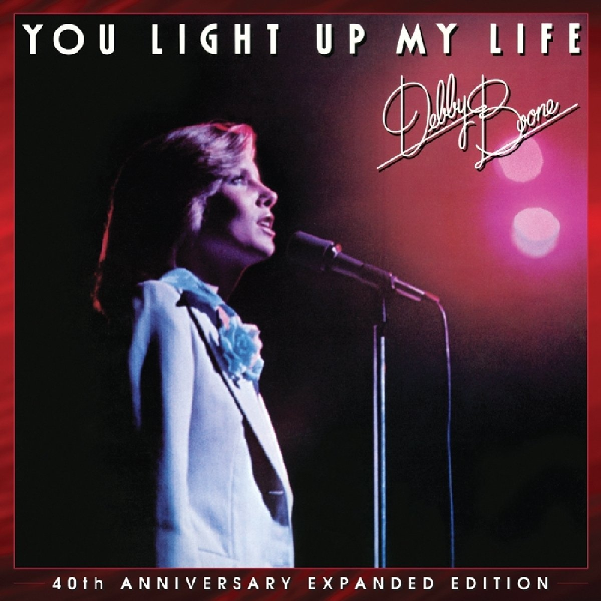 Debby Boone - You Light Up My Life 40th Anniversary Expanded Edition (Anniversary Edition, Expanded Version)