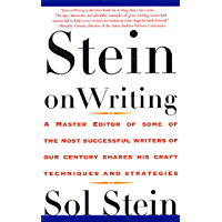 Stein On Writing: A Master Editor of Some of the Most Successful Writers of Our Century Shares His Craft Techniques and…