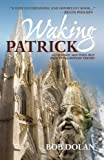 Waking Patrick, an Ordinary Man Finds Help From Extraordinary Friends