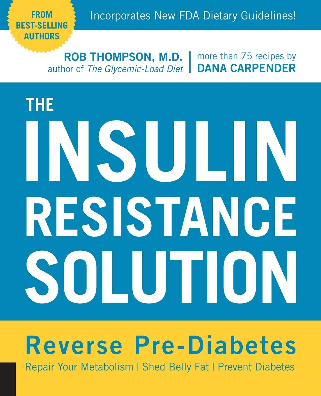 The Insulin Resistance Solution: Reverse Pre-Diabetes, Repair Your Metabolism, Shed Belly Fat, and Prevent Diabetes - with more than 75 recipes by Dana Carpender 1