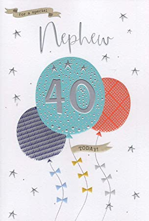 For A Special Nephew On Your 40th Birthday Card