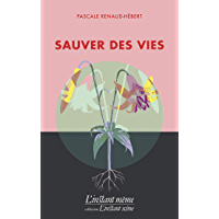 Sauver des vies (French Edition)