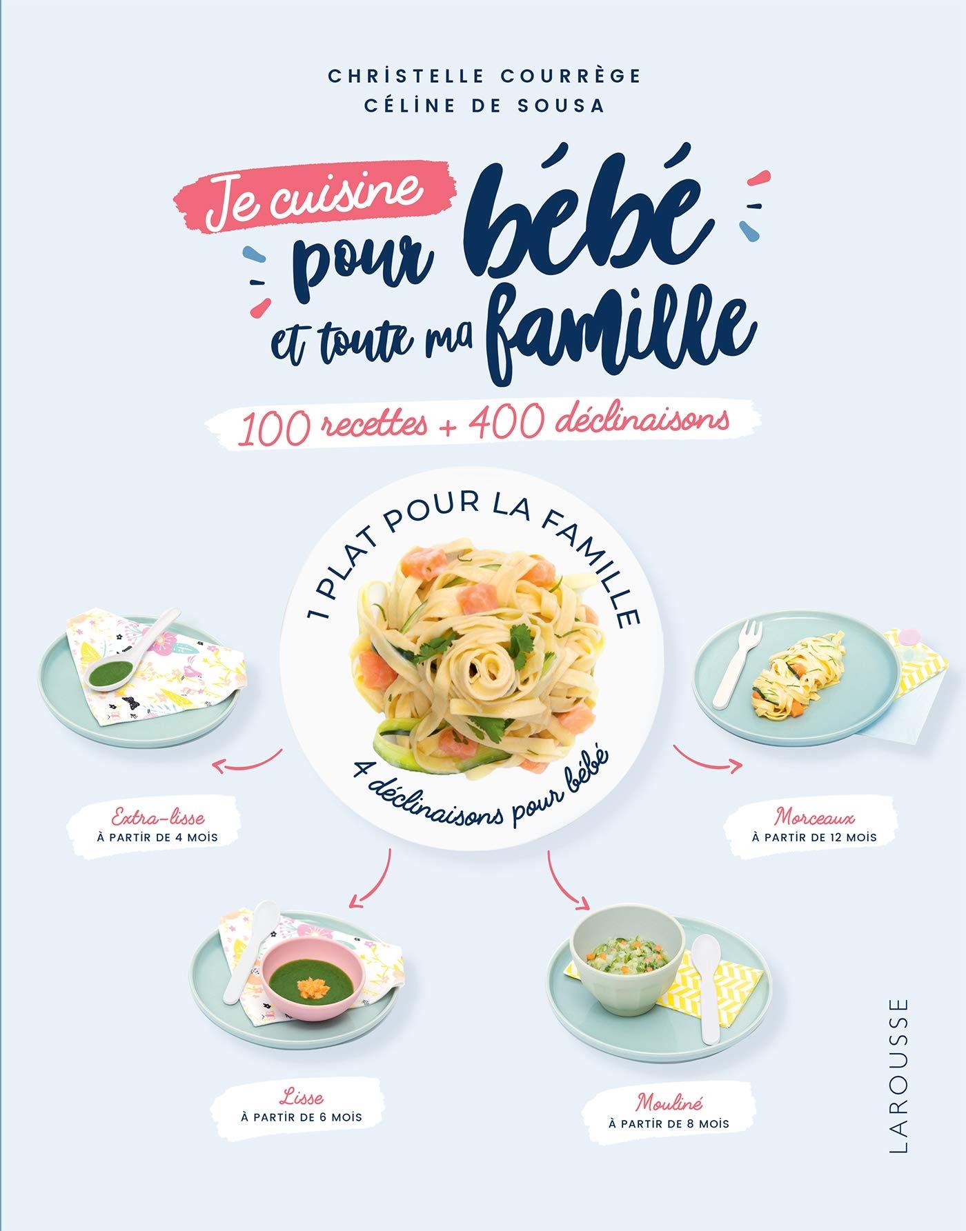 Je cuisine pour bébé et toute ma famille por Christelle Courrege