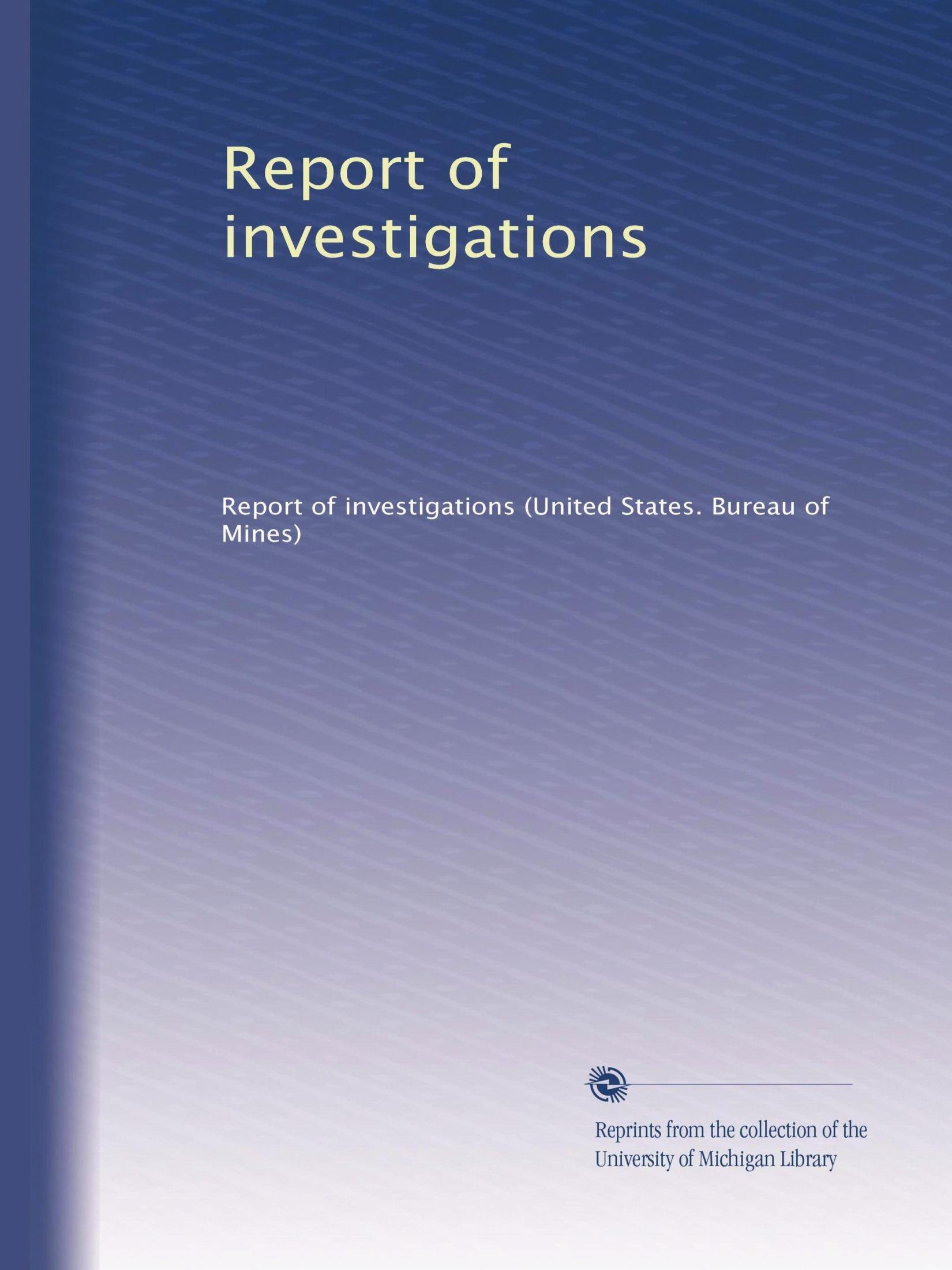 Read Online Report of investigations (Volume 210) PDF
