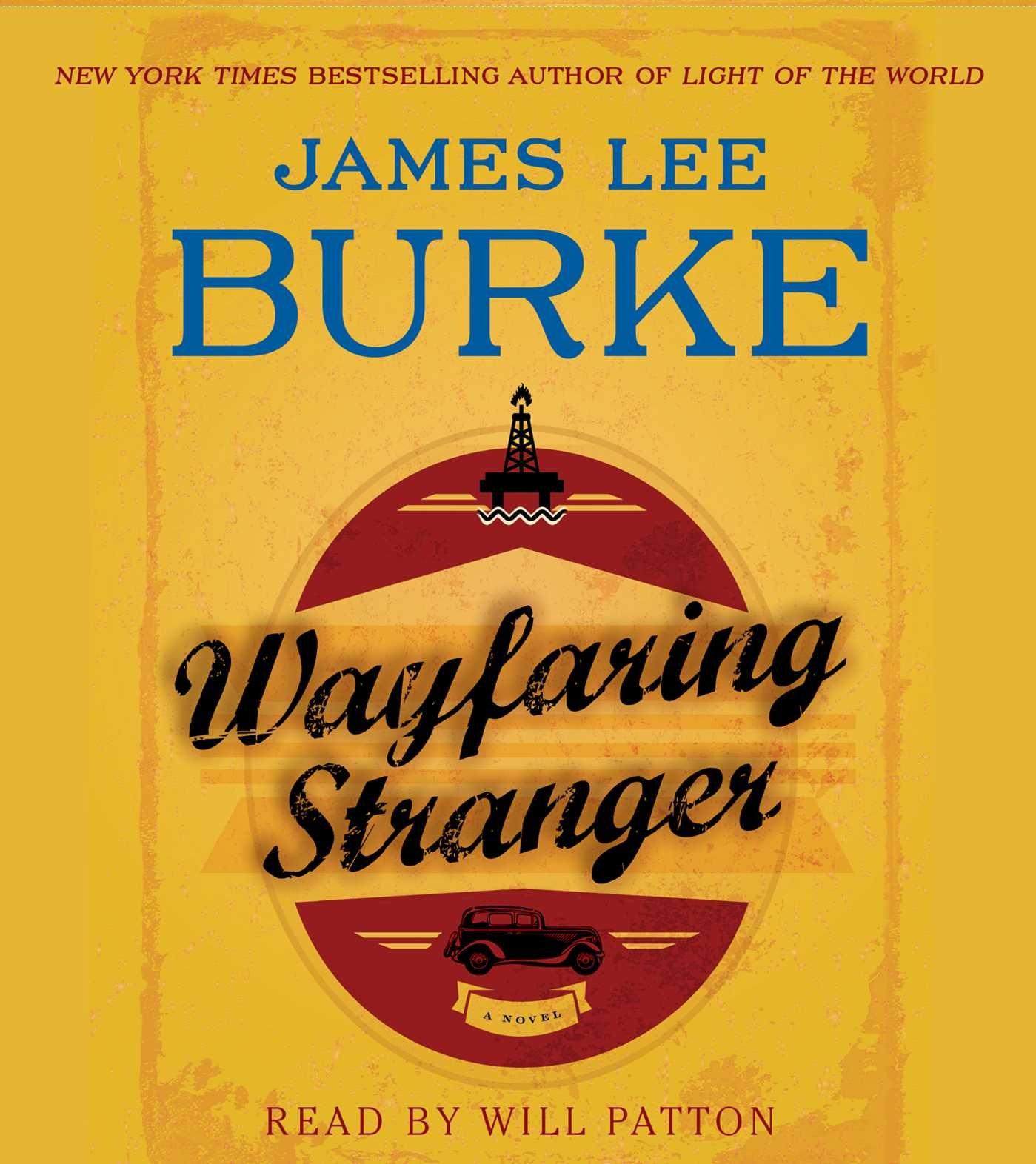 Wayfaring Stranger: A Novel: James Lee Burke, Will Patton: 9781442369948:  Amazon: Books