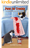 Paws for Trouble: A Klepto Cat Mystery (Klepto Cat Mysteries Book 44)