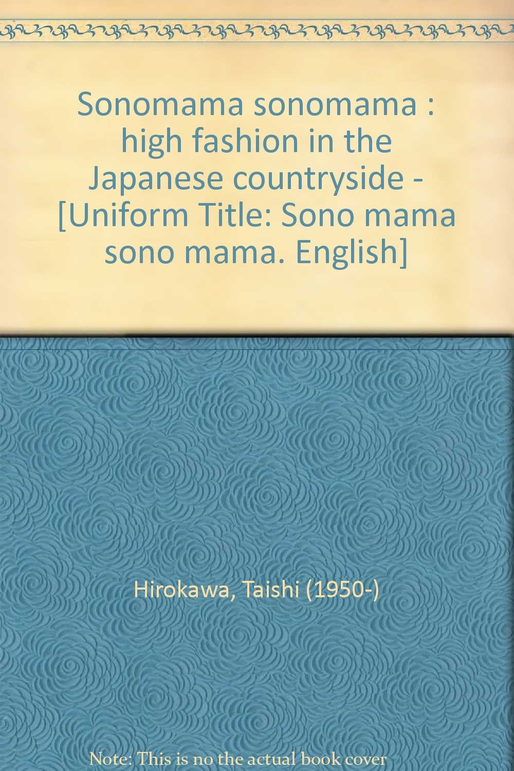 Sonomama sonomama : high fashion in the Japanese countryside
