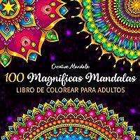100 Magnificas Mandalas - Libro de Colorear para Adultos: 100 Hermosos Mandalas para Colorear para Relajarse. Libro de…