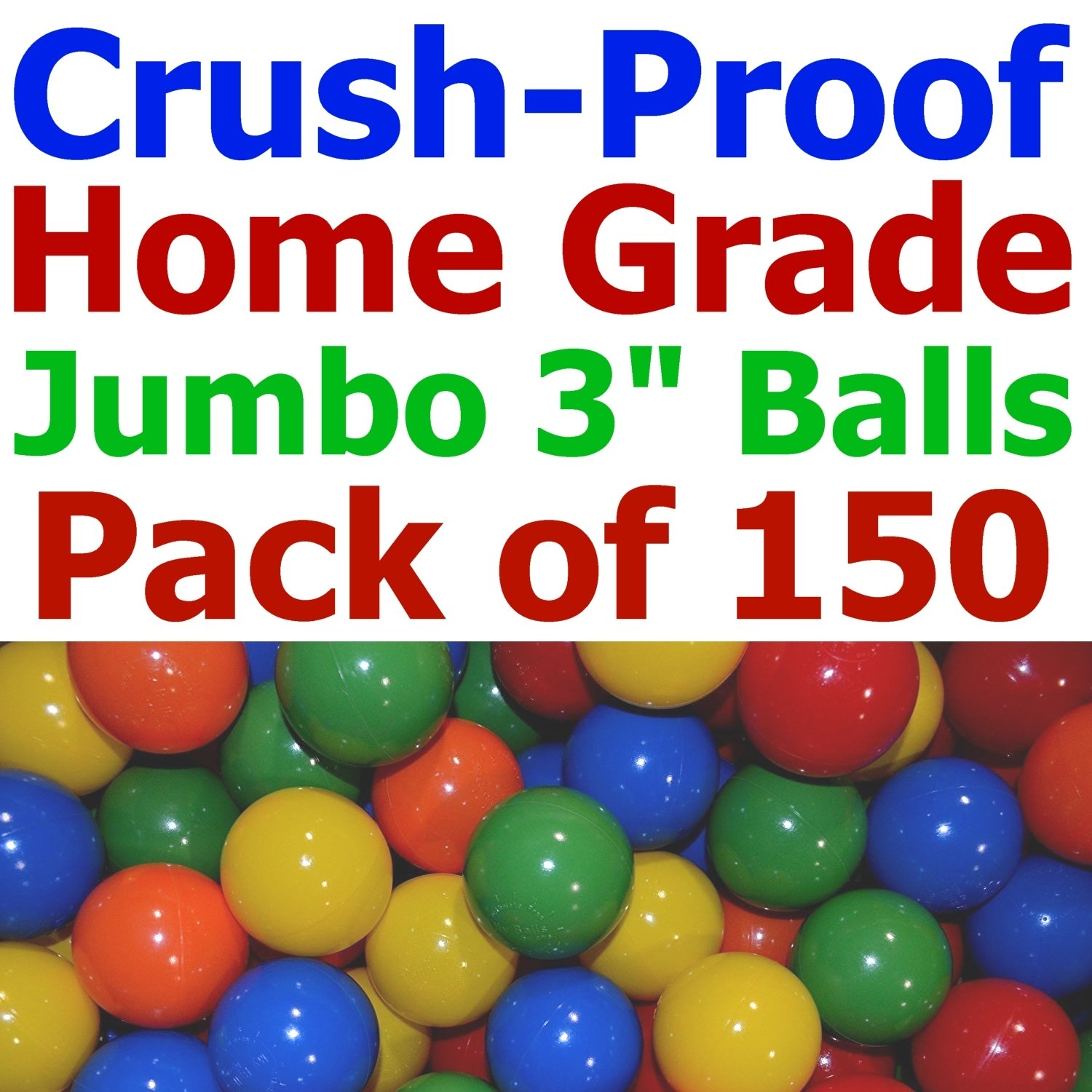 2.5X the Size - My Balls Pack of 150 pcs 3'' Jumbo Size Crush Proof Balls - Phthalate & BPA Free, Perfect amount for a Pack 'n Play ( as compared with Click N' Play Ball )