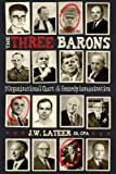 The Three Barons: The Organizational Chart of the Kennedy Assassination