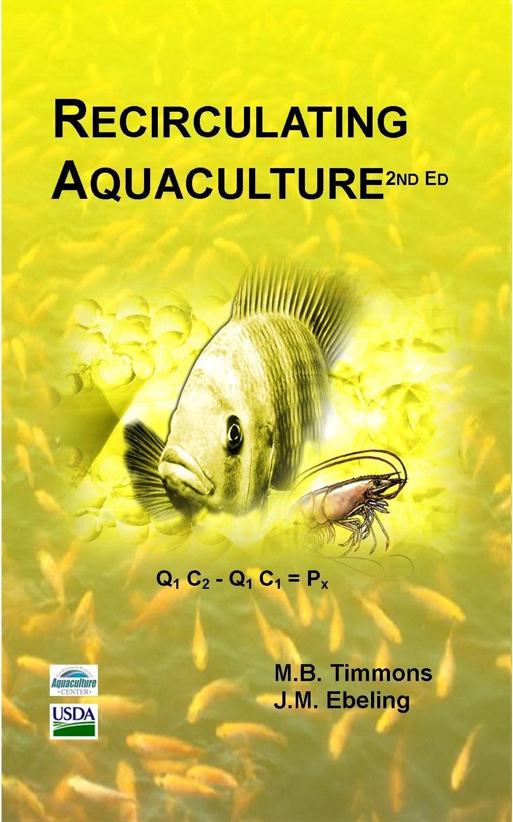 Recirculating Aquaculture: M B  Timmons and J M  Ebeling