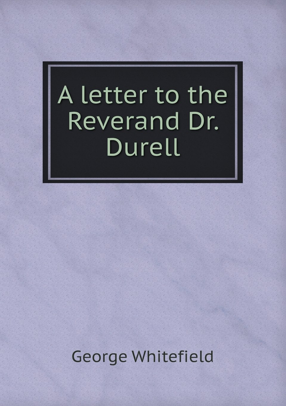 Download A letter to the Reverand Dr. Durell pdf epub