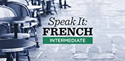 Speak It: French - Intermediate