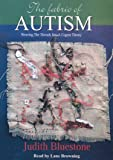 The fabric of AUTISM: Weaving the Threads into a Cogent Theory