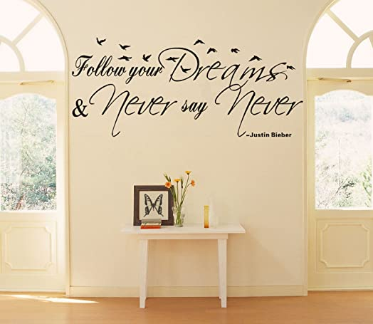 Wall Sticker Wall Decals Quotes Letter Justin Bieber Says Follow Your Dream  Self Adhesive Wallpaper Part 96