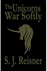 The Unicorns War Softly