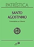 Patrística - Comentários ao Gênesis - Vol. 21