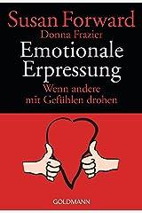 Emotionale Erpressung: Wenn andere mit Gefühlen drohen (German Edition) Kindle Edition