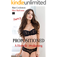 Propositioned (A Hotwife Awakening Book 2)
