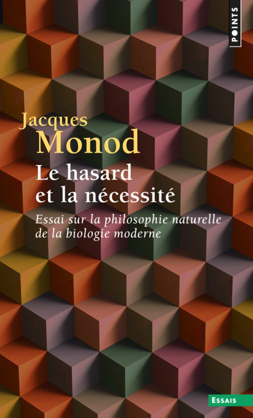Le Hasard et la Nécessité. Essai sur la philosophie naturelle de la biologie moderne Broché – 1 octobre 1970 Jacques Monod Seuil 2020028123 VI-2020028123