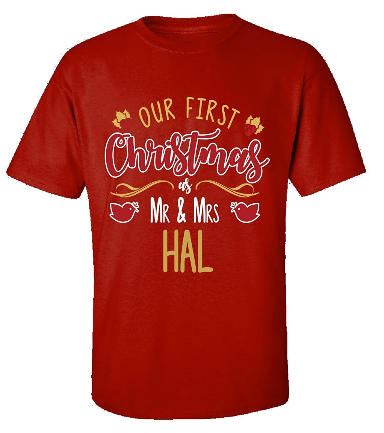Our First Christmas As Mr - Mrs Hal - Adult Shirt